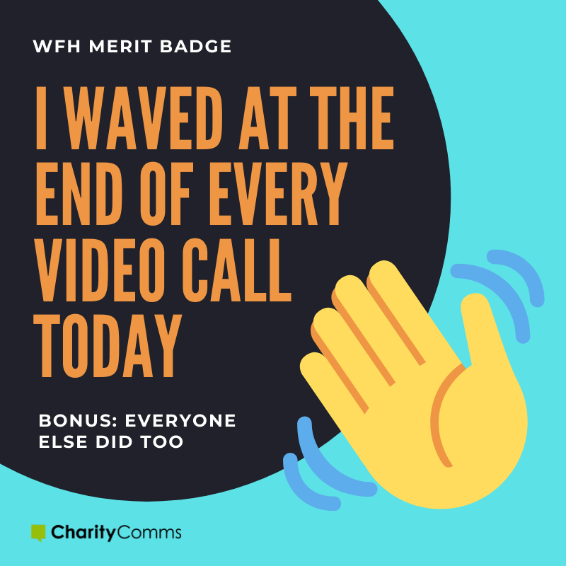 working from home merit badge waved video call