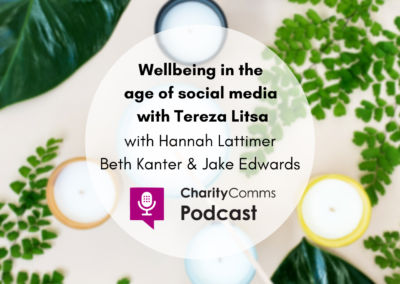CharityComms podcast: Wellbeing in the age of social media